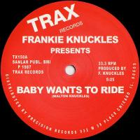FRANKIE KNUCKLES - Baby Wants To Ride / Your Love : 12inch