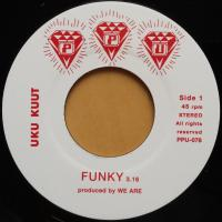 UKU KUUT & WE ARE - FUNKY : 7inch