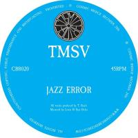 TMSV - Jazz Error // Calavera : COSMIC BRIDGE (UK)