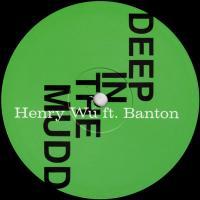 HENRY WU - Deep In The Mudd : 12inch