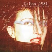 DE KOER - DEMOS & LIVE RECORDINGS 1981 : LP