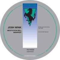 JOSH WINK - Meditation Will Manifest : 12inch