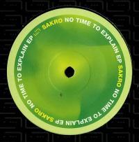 SAKRO - No Time To Explain EP : RAUM...MUSIK (GER)