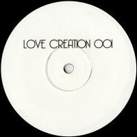 LOVE CREATION - LOVE CREATION 001 : LOVE CREATION (UK)