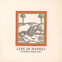 THE MYSTIC JUNGLE TRIBE - Live In Napoli : LP