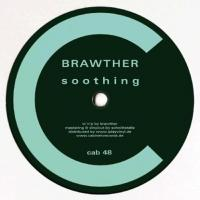 BRAWTHER - Soothing : CABINET (GER)