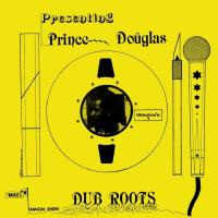 PRINCE DOUGLAS - Dub Roots : LP