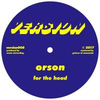 ORSON - For The Head / The Past Is A Dream : VERSION (UK)
