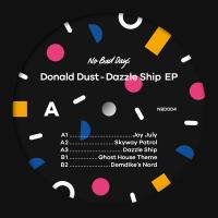 DONALD DUST - Dazzle Ship EP : NO BAD DAYS (UK)