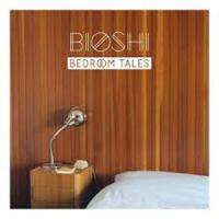 BIOSHI - Bedroom Tales : ORIGINAL CULTURES (UK)