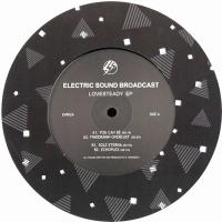 ELECTRIC SOUND BROADCAST - LOVESTEADY EP : ECHOVOLT (GRE)