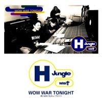 H JUNGLE WITH T - Wow War Tonight : 7inch