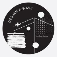DESIGN A WAVE - Trick State Gesture : MAJOR PROBLEMS (IRE)