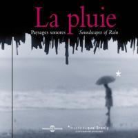 BERNARD FORT - La pluie - Paysages son ores / Soundscapes of Rain : CD