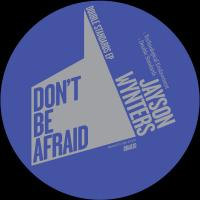 JAYSON WYNTERS - Double Standards EP : DON'T BE AFRAID (UK)