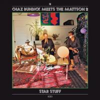 CHAZ BUNDICK Meets THE MATTSON 2 - Star Stuff : LP