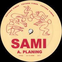 SAMI - Planing B/W Sickos : 12inch