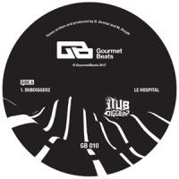 DUBDIGGERZ - Le Hospital EP : GOURMET BEATS (US)