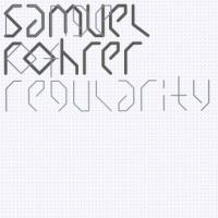 SAMUEL ROHRER - Range Of Regularity : 2LP+DL