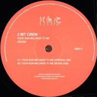 2 BIT CREW - Your Sun Belongs To Me : 12inch
