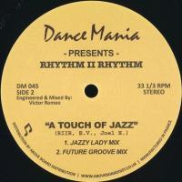 RHYTHM II RHYTHM - A Touch Of Jazz : DANCE MANIA (US)