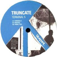 TRUNCATE - Terminal 5 : BLUEPRINT (UK)