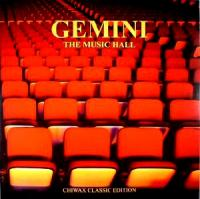 GEMINI - The Music Hall : CHIWAX CLASSIC EDITION (GER)