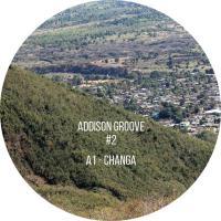 ADDISON GROOVE - Changa : GROOVE (UK)