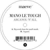 MANO LE TOUGH - Arganol 'N' All : 12inch