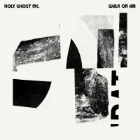 HOLY GHOST INC. - WALK ON AIR : ISLE OF JURA RECORDS (AUS)