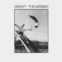 GRANT - The Acrobat : 2LP