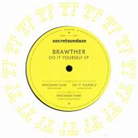 BRAWTHER - Do It Yourself EP : SECRETSUNDAZE (UK)