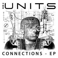 THE UNITS - Connections E.P. : OPILEC MUSIC (ITA)