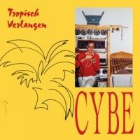 CYBE - Tropisch Verlangen : LP
