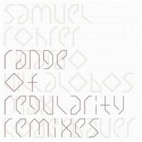 SAMUEL ROHRER - Range Of Regularity Remixes : 12inch