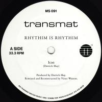 RHYTHIM IS RHYTHIM - Icon (remixed & Reconstructed) : TRANSMAT (US)