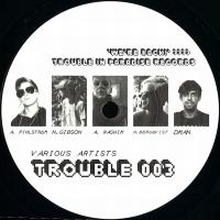 VARIOUS - TROUBLE 003 : 12inch