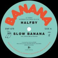 HALFBY - Slow Banana : 12inch