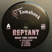 REPTANT - Night Time Creepin : 12inch