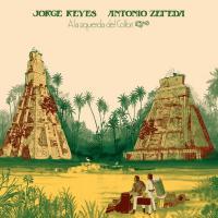 JORGE REYES / ANTONIO ZEPEDA - A La Izquierda Del Colibri : LP
