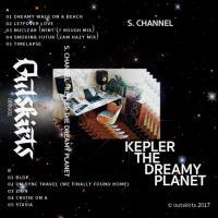 S. CHANNEL - Kelper The Dreamy Planet : Cassette Tape