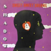 SHADOW - Sweet Sweet Dreams : JAMWAX (FRA)
