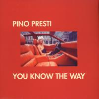 PINO PRESTI - You Know The Way : 12inch