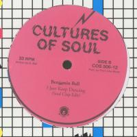 BENJAMIN BALL - I Just Keep Dancing : CULTURES OF SOUL (US)