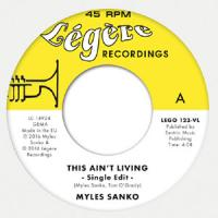 MYLES SANKO - This Ain't Living / Land Of Paradise : LEGERE (UK)