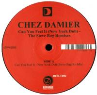 CHEZ DAMIER - Can You Feel It (New York Dub) - The Steve Bug Remixes : DESSOUS (GER)