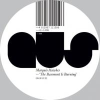 MARQUIS HAWKES - The Basement Is Burning : 12inch