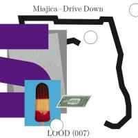 MIAJICA - Drive Down : LIGHT OF OTHER DAYS (SWI)