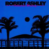 ROBERT ASHLEY - Automatic Writing : LOVELY MUSIC (US)
