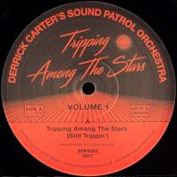 DERRICK CARTER'S SOUND PATROL ORCHESTRA - TRIPPING AMONG THE STARS : 12inch